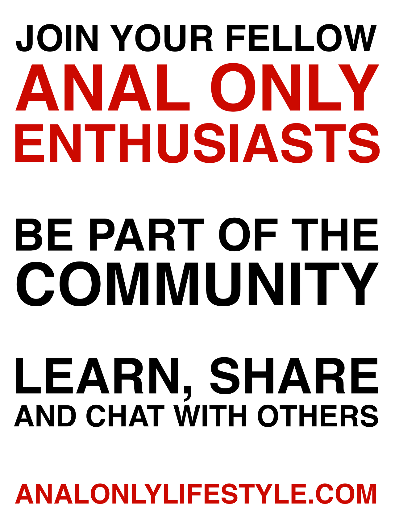 Join your fellow anal only enthusiasts. Be part of the community. Learn, share and chat with others. https://www.analonlylifestyle.com